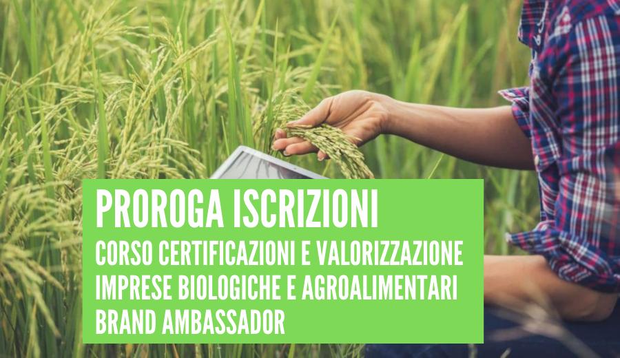 PROROGA ISCRIZIONI per il Corso Tecnico Superiore per le Certificazioni e la Valorizzazione delle Imprese biologiche e agroalimentari – Brand Ambassador